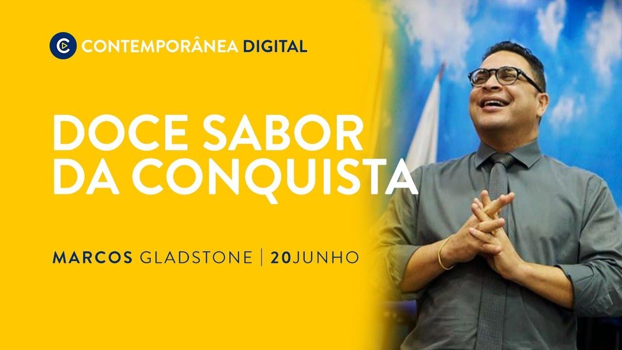 Doce Sabor da Conquista | MARCOS GLADSTONE